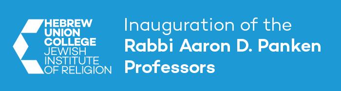 Inauguration of the  Rabbi Aaron D. Panken  Professors